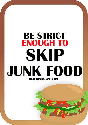 healthy food slogans - Be strict enough to skip junk food
