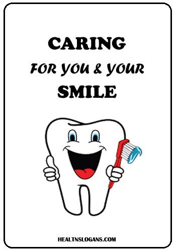 funny dental slogans - Caring for you & your smile.