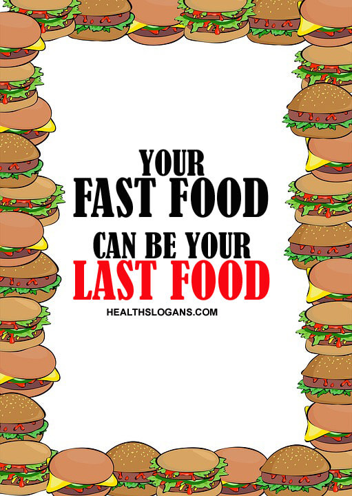 junk food slogans - Your fast food can be your last food