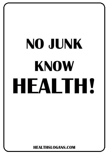 Anti- Junk Food Slogans - No Junk, Know Health!