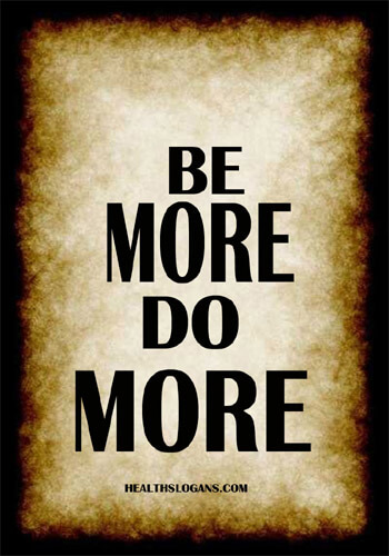 Motivational Gym Slogans- BE MORE – DO MORE