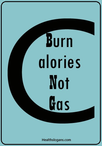 weight loss slogans motivational - Burn Calories not Gas