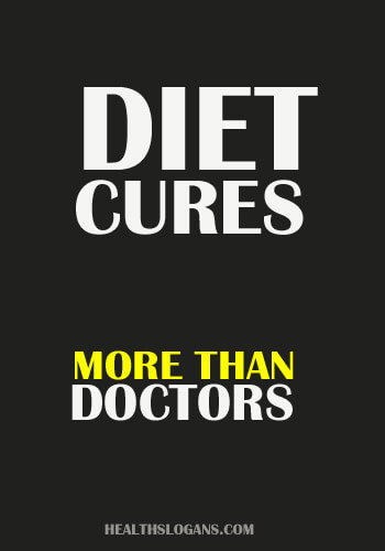 Diet Slogans - Diet cures more than doctors