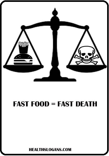 Anti-Junk Food Slogans - Fast food = Fast death