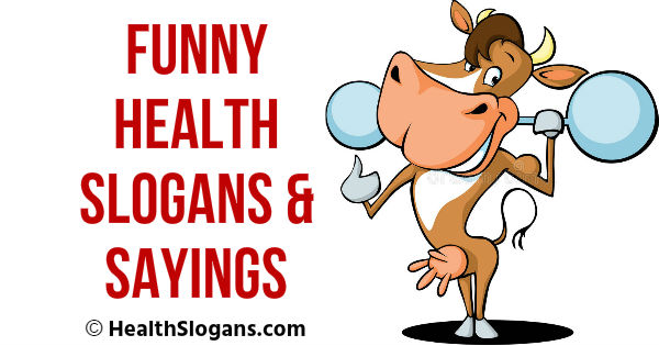 Funny Health Slogans & Sayings