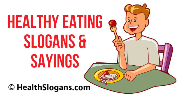 Healthy Eating Slogans & Sayings