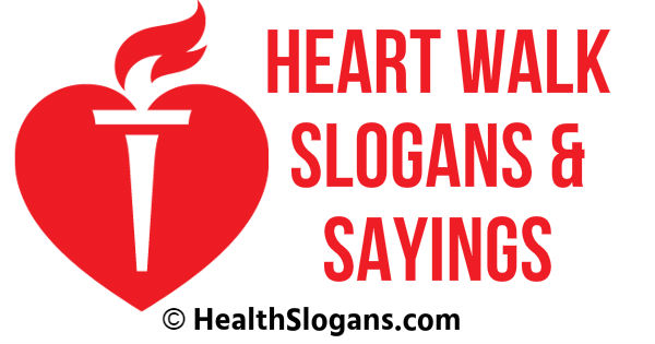 Heart Walk Slogans & Sayings