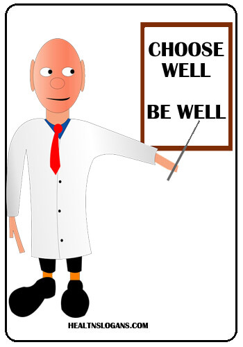 doctor slogans - Choose well. Be well.