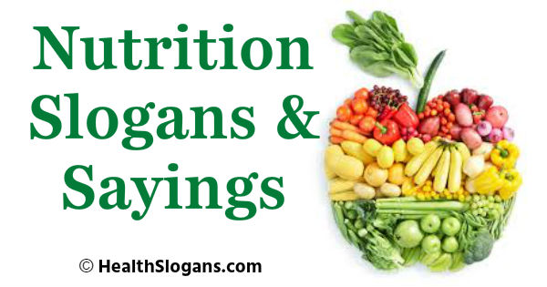 Nutrition Slogans & Sayings