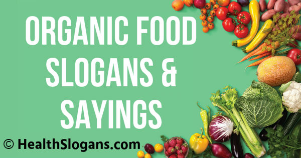 Organic Food Slogans & Sayings