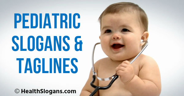 Pediatric Slogans & Taglines