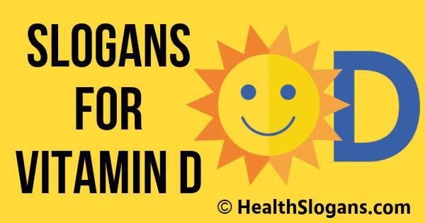 Slogans for Vitamin D