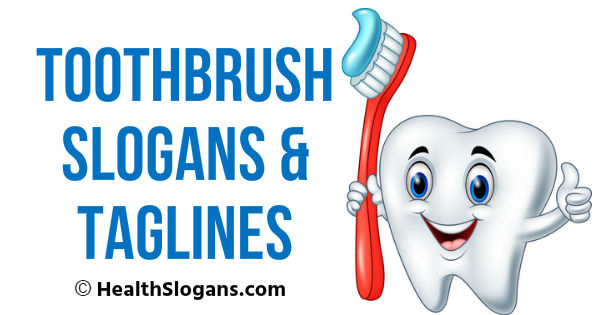 Toothbrush Slogans & Taglines