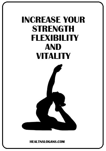 yoga slogan in english - Increase your strength, flexibility and vitality