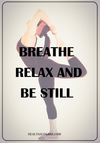 Yoga Slogans - Breathe, Relax and Be still