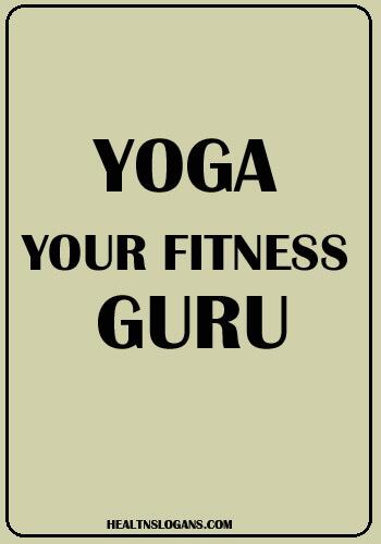 Yoga Slogans - Yoga: Your fitness guru!