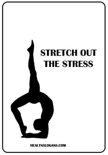 Yoga Slogans - Stretch Out the Stress