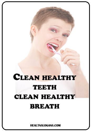 tooth slogans - Clean healthy teeth, clean healthy breath.