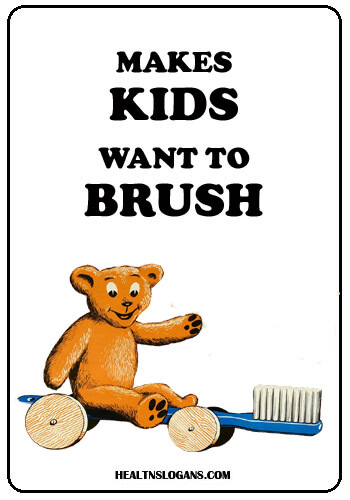 Toothbrush Slogans - Makes kids want to brush.