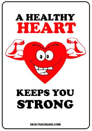 Healthy Heart Slogans - A healthy heart keeps you strong
