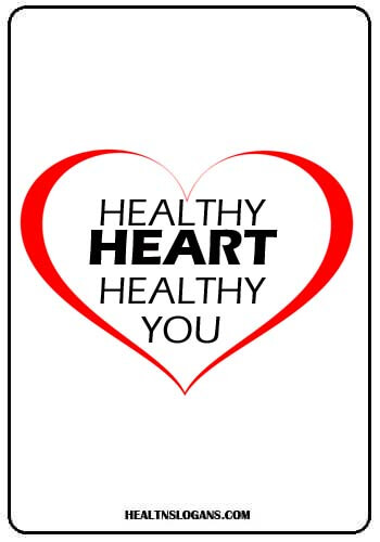 Healthy Heart Slogans - Healthy heart, healthy you