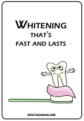 Toothpaste Slogans - Whitening that's fast and lasts.