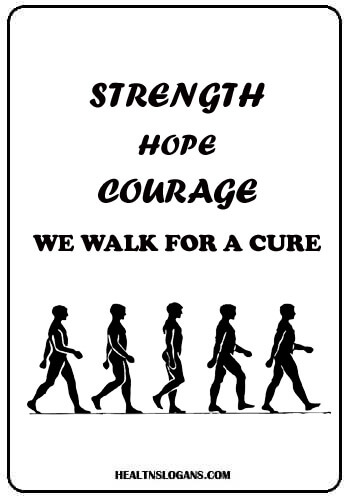 Walk Slogans - Strength, Hope, Courage – We walk for a cure