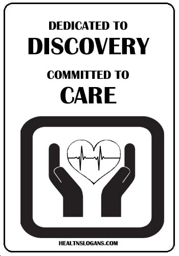 Health Care Slogans - Dedicated to Discovery. Committed to Care.
