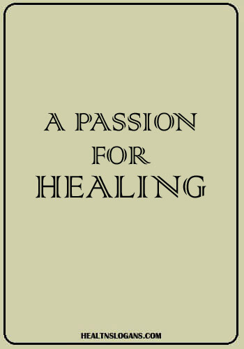 doctor slogan - A Passion for Healing.