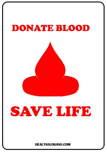 Blood Donation Slogans - Donate blood, save life!