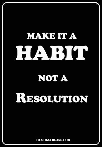 personal training slogans - Make it a habit, not a resolution