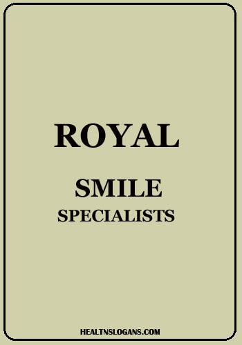 oral b slogans - Royal. Smile specialists.