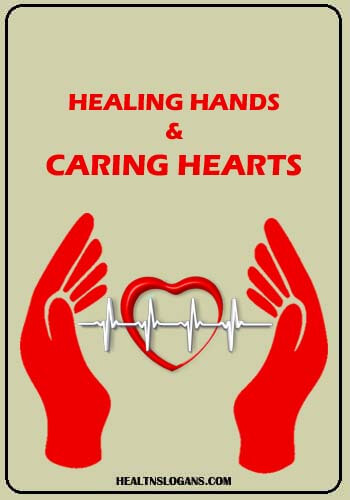 medical slogans - Healing Hands & Caring Hearts