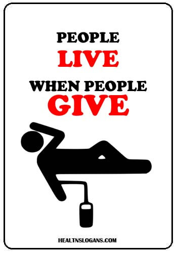 blood donation slogans in english - People live when people give