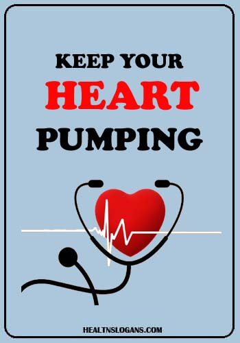 slogan on world heart day - Keep your heart pumping
