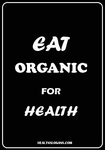 healthy food slogans - Eat organic for health