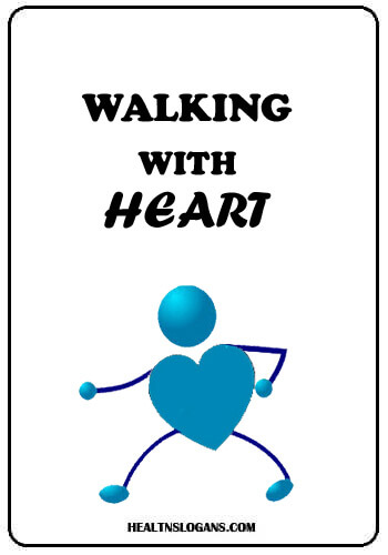 Heart Walk Slogans - Walking with Heart