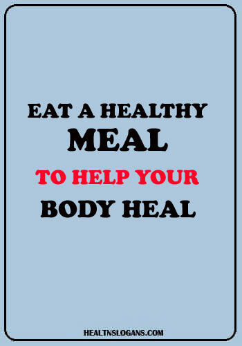 Healthy Eating Slogans - Eat a healthy meal to help your body heal