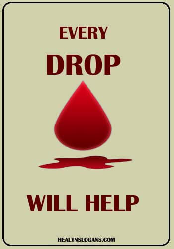 blood donation slogans in english - Every drop will help