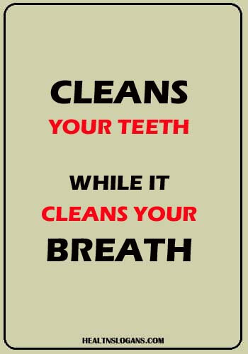 slogan for sweet treats - Cleans your teeth while it cleans your breath
