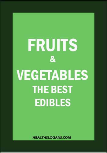 vegetables slogans - Fruits and vegetables, the best edibles