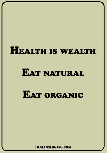 Vegetables Slogans - Health is wealth - eat natural, eat organic