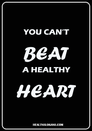 Walk Slogans - You can't beat a healthy heart