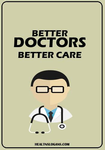 doctor slogan - Better Doctors. Better Care.