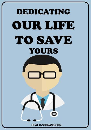 catchy health slogans - Dedicating Our Life to Save Yours