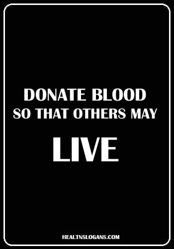 blood donation slogans posters - Donate blood so that others may live