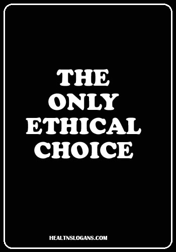 vegan slogans t shirts - The Only Ethical Choice