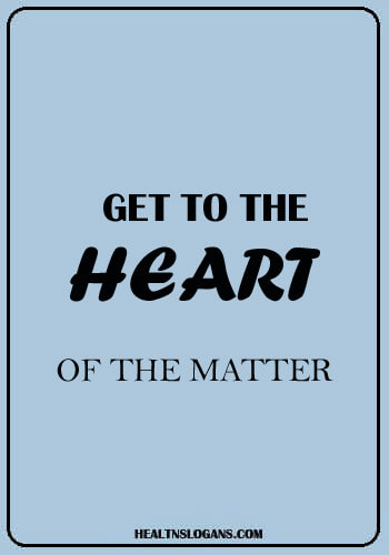 Heart Walk Slogans - Get to the Heart of the Matter
