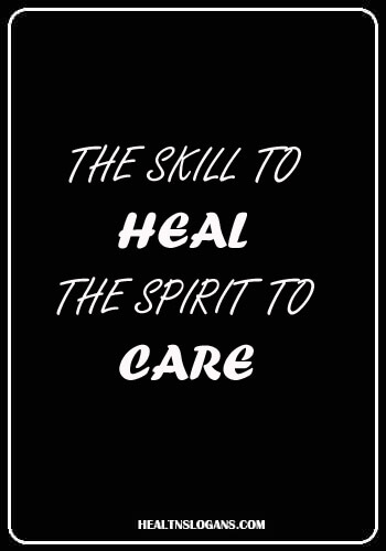 doctor slogan - The skill to heal. The spirit to care.