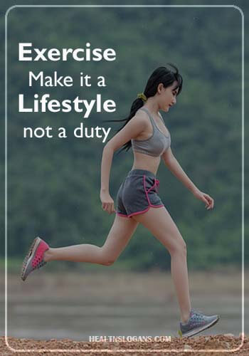 funny fitness slogans - Exercise: Make it a lifestyle, not a duty